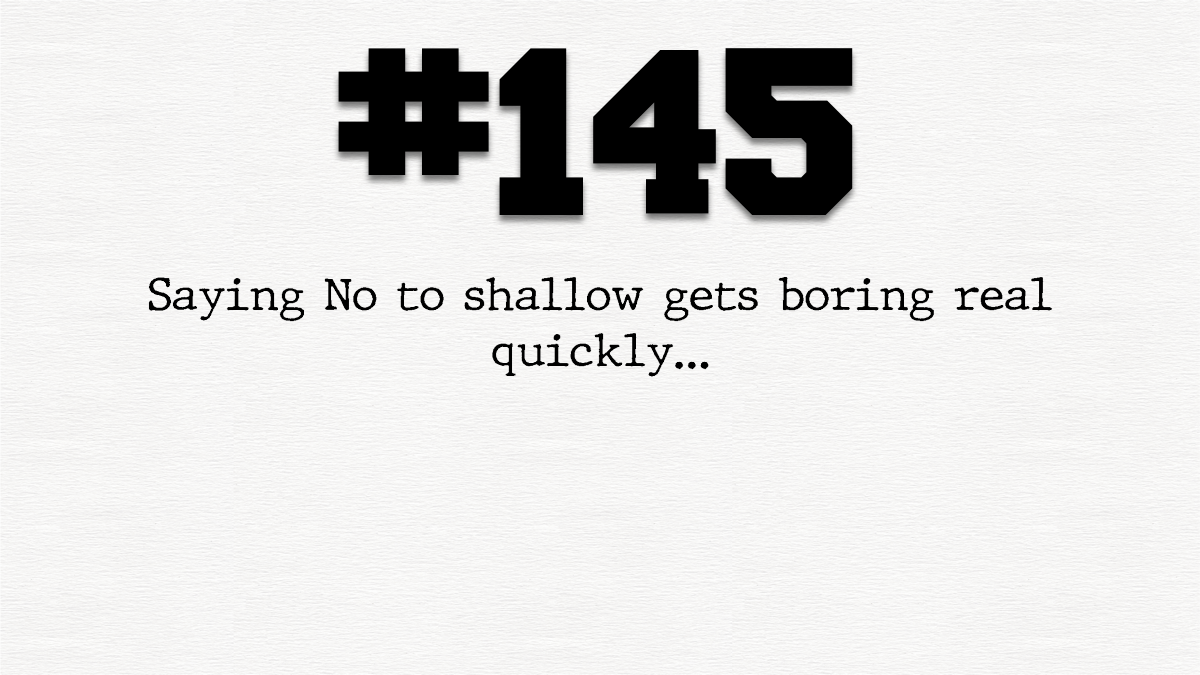 Guy #145 – Look at me not beingshallow!