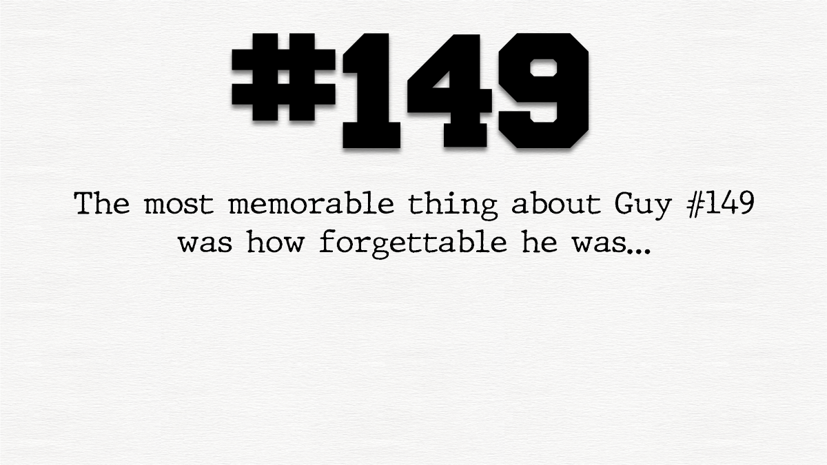 Guy #149 – The most forgettable of themall…
