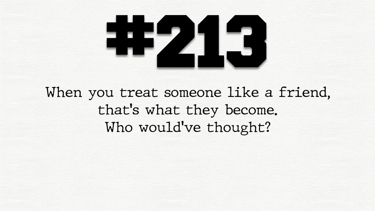 Guy #213 – Something something friendship something something double penetration…